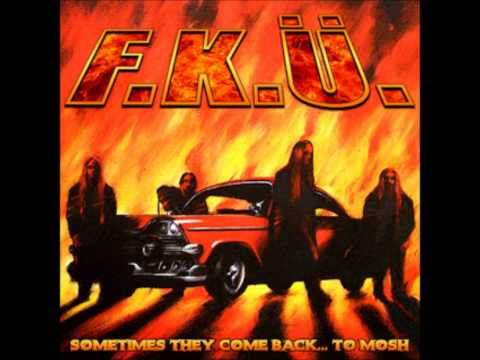F.K.Ü. - Sometimes They Come Back... To Mosh [2005] Full Album
