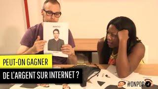 Peut-on gagner de l'argent sur internet ?
