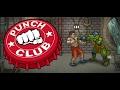 تحميل اللعبة الشيقه Punch Club مهكرة للاندرويد // تحديث // نقود لا تنتهى