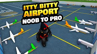 Itty Bitty Airport Noob To Pro On Roblox