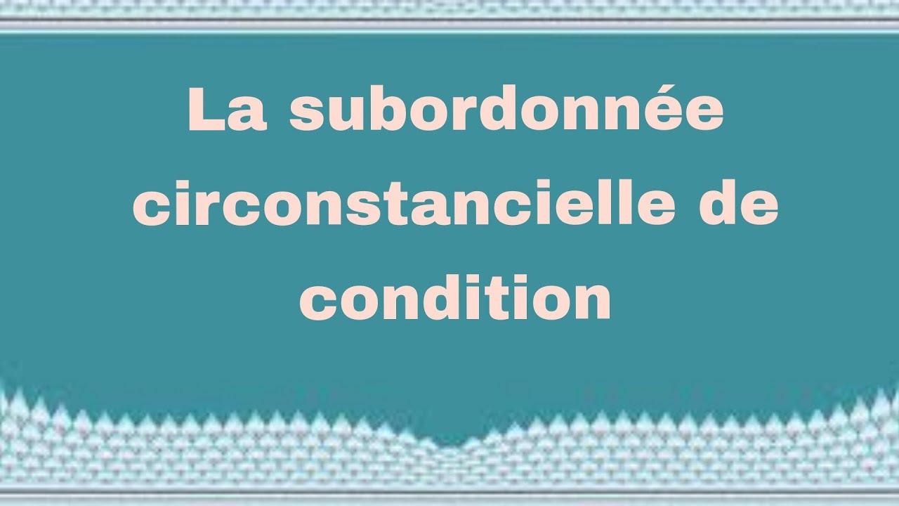 Download la subordonnée circonstancielle de condition