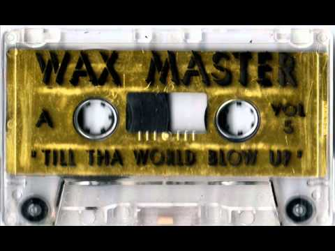 Dj Waxmaster - Till tha World Blow Up vol 5 Mixtape Chicago 90's Ghetto House Wax Master