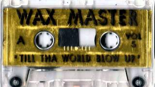 Dj Waxmaster - Till tha World Blow Up vol 5 Mixtape Chicago 90