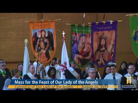 7th Annual Votive Mass for the Feast of Our Lady of the Angels, 2017