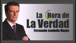 La hora de la verdad con Fernando Londoño