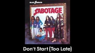 Black Sabbath - Don't Start (Too Late)