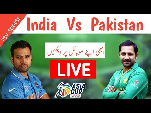 Asia Cup 2018 Live   India Vs Pakistan   Live Streaming On Ptv Sports