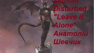 Zetman Disturbed Leave  t Alone amv