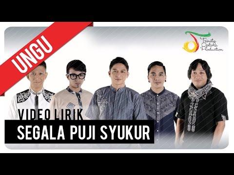 UNGU - Segala Puji Syukur | Video Lirik