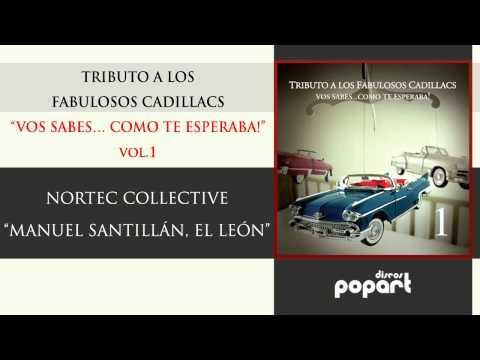 Nortec Collective - Manuel santillan, el leon (Tributo a Los Fabulosos Cadillacs Vol 1) mp3