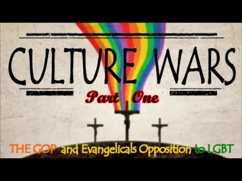 Culture Wars - GOP/Evangelical Opposition to LGBT (Pt.1)