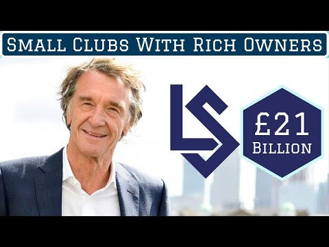 7 Small Football Clubs With Mega-Rich Owners