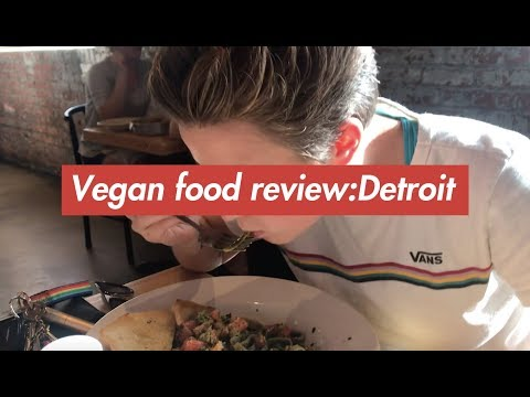 VEGAN FOOD REVIEW: DETROIT