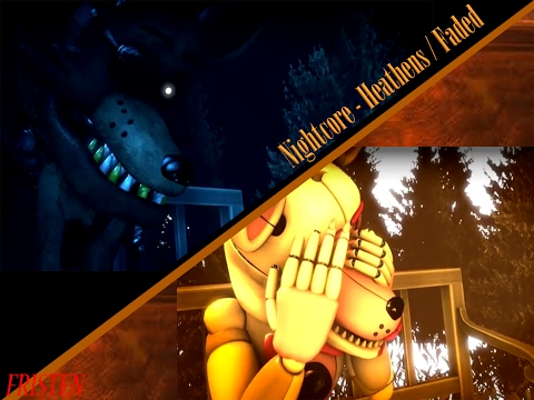 [ SFM/FNAF ] Nightcore - Heathens / Faded