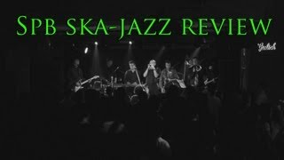 Spb ska-jazz review (Live at DA:DA Club)