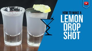 Lemon Drop Shot - How to make a Lemon Drop Shot Recipe
