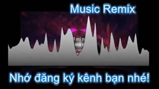 [Music Remix] - ĐỂ MỊ NÓI CHO MÀ NGHE (Nhạc remix) | Nhạc sàn DJ cực mạnh gây nghiện.
