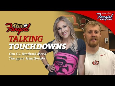Talking Touchdowns: Can C.J. Beathard Mend The 49ers' Heartbreak? | 49ers Fangirl