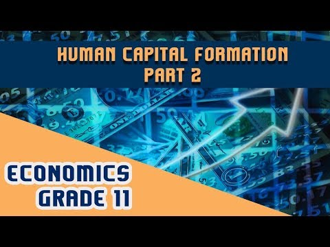 Economics Chapter 5 | Part 2 | Human Capital Formation
