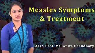 Measles Symptoms and Treatment | by Mrs. Anita Choudhary