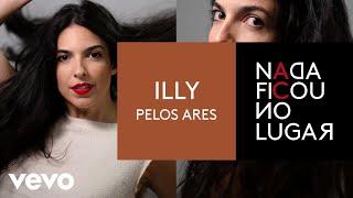Baixar Illy - Pelos Ares (Pseudo Video)