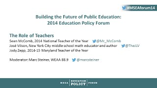 2014 Education Policy Forum: The Role of Teachers
