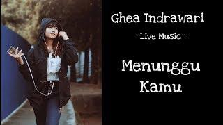 Ghea Indrawari - Menunggu Kamu (Cover)