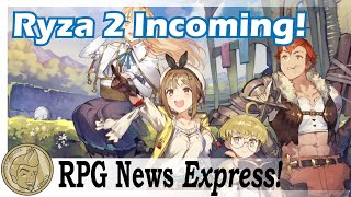 Ryza 2 In the works! JRPG Weekly Update Express!