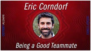 Eric Corndorf - Being a Good Teammate