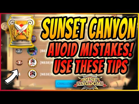 SUNSET CANYON ULTIMATE GUIDE | HOW TO BE IN THE TOP EVERY WEEK | Rise of Kingdoms Guide 2020