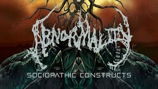 """Abnormality """"Sociopathic Constructs"""" (FULL ALBUM)"""