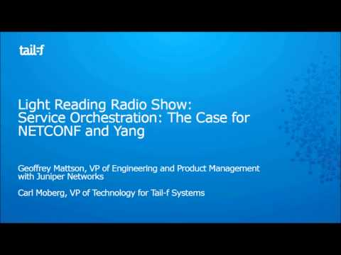 Light Reading Radio Show: Service Orchestration: The Case for NETCONF and Yang