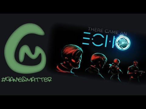 There Came an Echo  Jason Wishnov GamesMatter