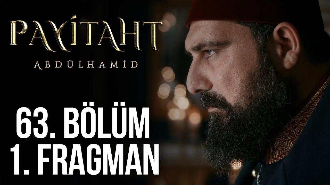 Payitaht Abdülhamid 63. Bölüm 1. Tanıtım (Her Cuma 20:00'de!)