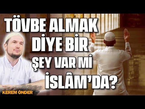 Tövbe Almak Diye Bir şey Var Mı İslâm'da? / Kerem Önder