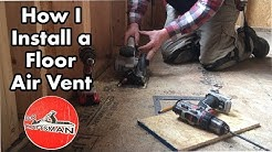 How to Install a Floor Air Vent