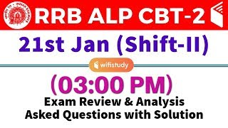 RRB ALP CBT-2 (21 Jan 2019, Shift-II) Exam Analysis & Asked Questions