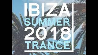 Ibiza Summer 2018 Trance [Full Album]