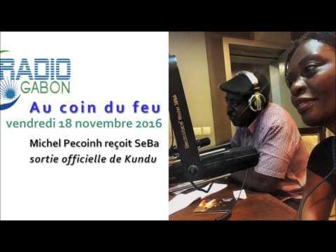 Radio Gabon - Au coin du feu - Michel Pecoinh accueille SeBa