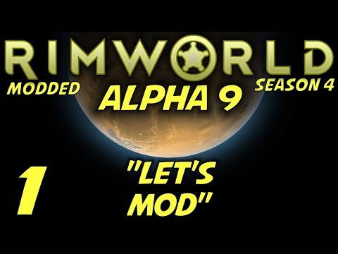 Rimworld Alpha 9 Modded Gameplay / Let's Play (S-4) -Ep. 1-