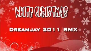 DREAMJAY - White Christmas [Dreamjay 2011 RMX]
