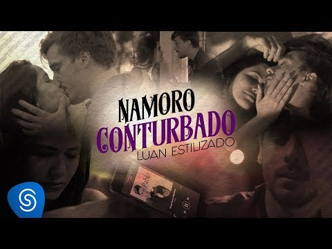 Luan Estilizado - Namoro Conturbado  (Clipe Oficial)