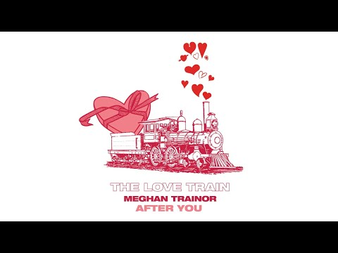 MEGHAN TRAINOR - AFTER YOU (Audio) Mp3