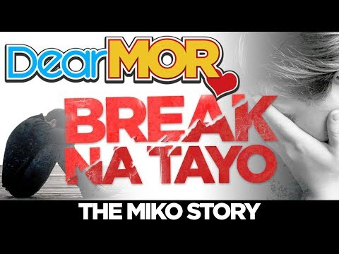 "Dear MOR: ""Break Na Tayo"" The Miko Story 01-20-18"