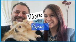 Vive les papas ♥