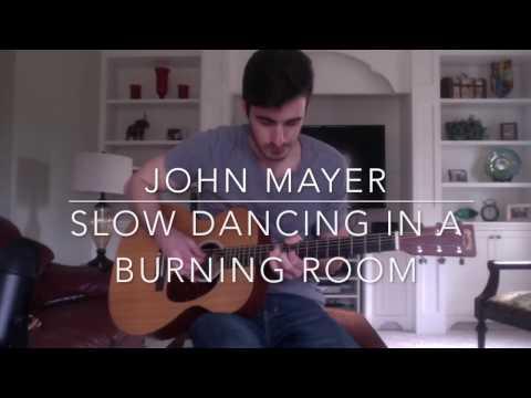 John Mayer Slow Dancing In A Burning Room Fingerstyle Guitar