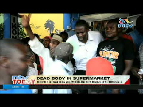 Voi residents take dead body to a supermarket accusing owner of murder