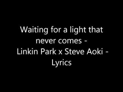 Waiting for a light that never comes - Linkin Park x Steve Aoki - Lyrics