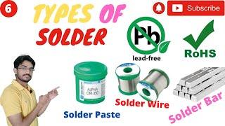 What is Solder, Types of Solder, Flux Presence in Solder, Solder wire, Solder past, lead free solder screenshot 1