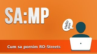 SA-MP: Cum sa pornim RO-Streets